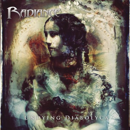 Radiance - Undying Diabolyca (2013)
