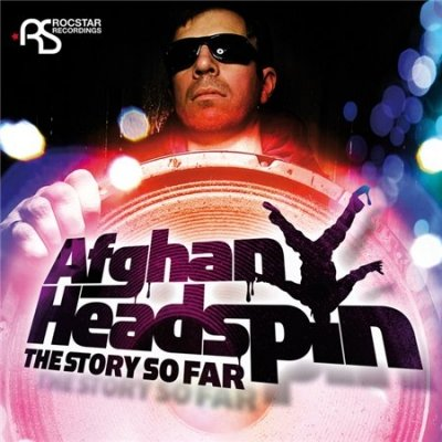 Afghan Headspin - The Story So Far (2011)