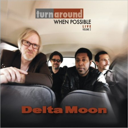 Delta Moon - Turn Around When Possible: Live Volume 2 (2013)