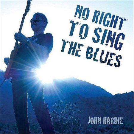 John Hardie - No Right To Sing The Blues (2012)