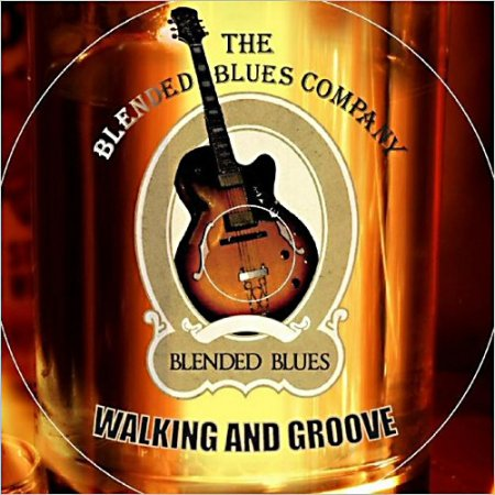 The Blended Blues Company - Walking And Blues (2013)