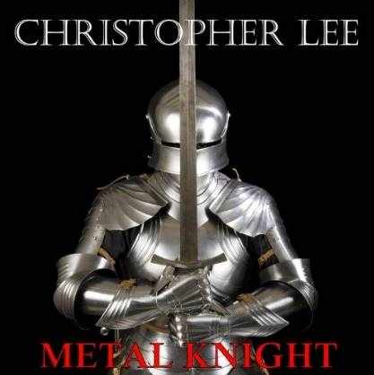 Christopher Lee - Metal Knight (EP) 2014